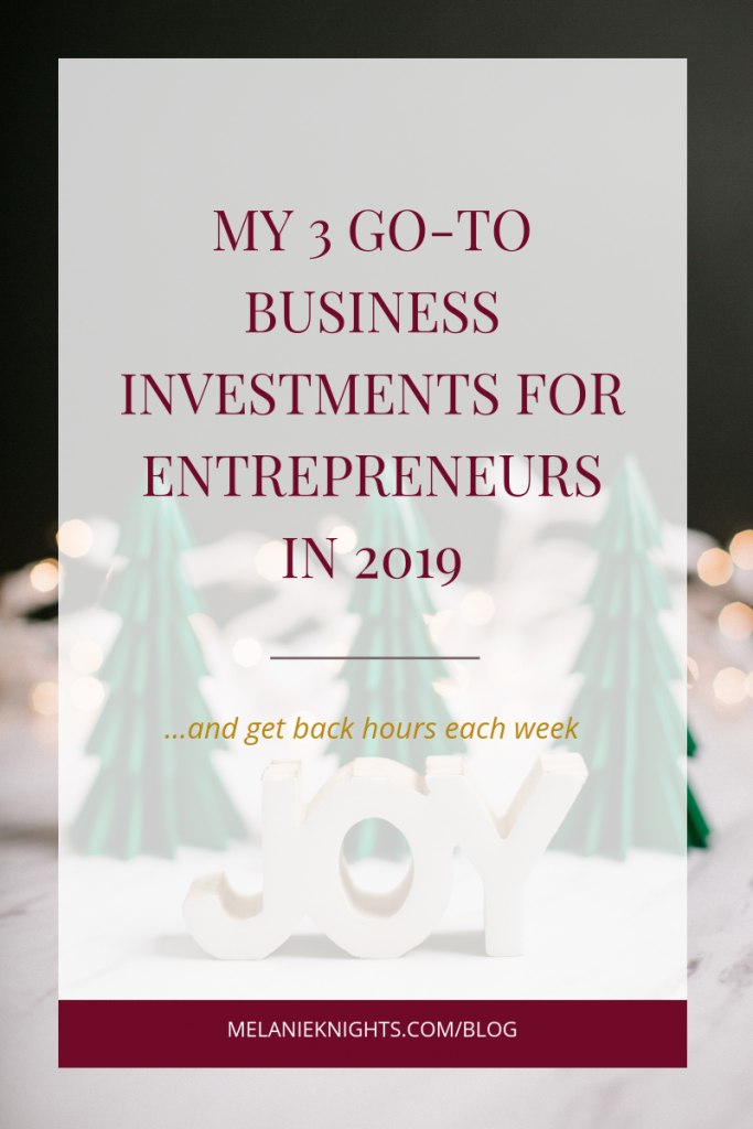 Get your business profit ready for 2019 and check out these 3 small investments (less than $120) so you can skyrocket your growth in 2019