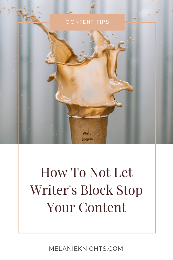 How To Not Let Writer's Block Stop Your Content