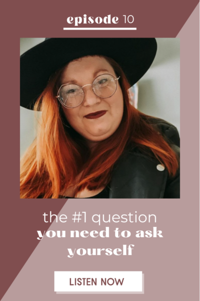 The #1 Question You Need to Ask Yourself